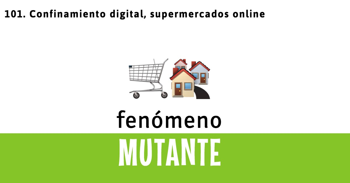 101. Confinamiento digital, supermercados online